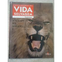 Animais Da Savana I, Enciclopédia Da Vida Selvagem, Larousse