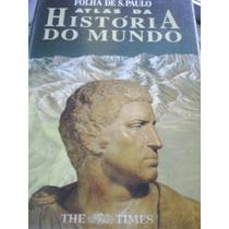 Atlas Da História Do Mundo + 3 Posters Folha De São Paulo (