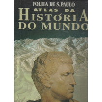 Atlas Da História Do Mundo Encadernado 1ª Edição - Cod0