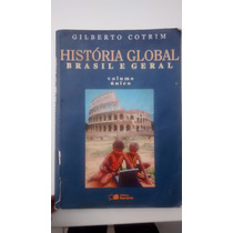 Livro História Global Brasil E Geral - Gilberto Cotrim