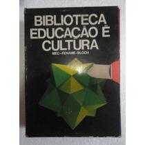 Biblioteca Educaçao E Cultura Mec Fename Bloch Completa