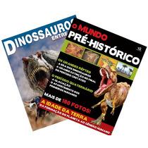 Kit 2 Livros -o Mundo Pré-histórico + Dinossauros Entre Nós