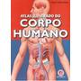 30 Atlas Ilustrado Do Corpo Humano Escolar Red Frete Grátis