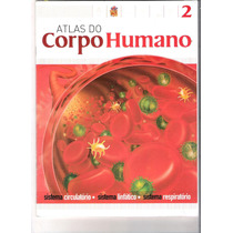 Atlas Do Corpo Humano - Editora Gold Ltda - V. 02-03-04-05