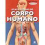 Atlas Ilustrado Do Corpo Humano Esem Cerqueira Frete Grátis