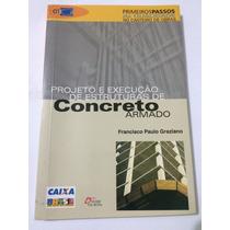 Livro Projeto E Execução De Estruturas De Concreto Armado