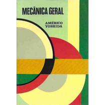 Livro: Mecânica Geral - Américo Yoshida