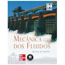 Livro Resolvido Mecânica Dos Fluidos - 6ª Ed Frank M. White