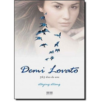 Demi Lovato - 365 Dias Do Ano Staying Strong