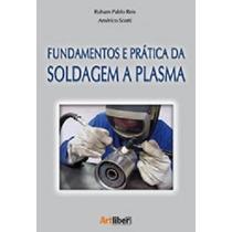 Livro: Fundamentos E Práticas Da Soldagem A Plasma