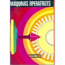 Livro: Máquinas Operatrizes - Américo Yoshida