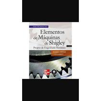 Livro Shigley Elementos De Máquinas + Exercícios Resolvidos