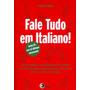 Fale Tudo Em Italiano! Um Guia Completo De Conversação Pa