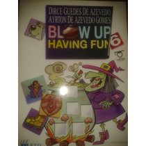 Blow Up Having Fun 6 - Dirce Guedes De Azevedo