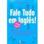 Fale Tudo Em Inglês! Com Cd-audio