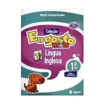 Eu Gosto Mais - Língua Inglesa - 1º Ano - Ed. Reformulada