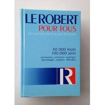 Le Robert Pour Tous: Dictionnaire De La Langue Française