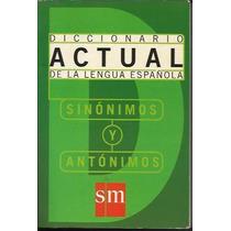 Diccionario Actual De La Lengua Española Sinonimo/antonimo