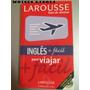 Larousse Inglês + Fácil Para Viajar Não Acompanha O Cd C1