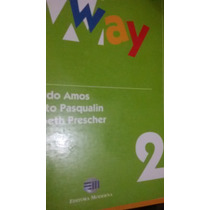 Livro Our Way 2 - Eduardo Amos - Pasqualin - Prescher