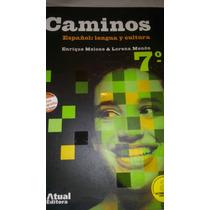 Caminos Espanol:lengua Y Cultura 7