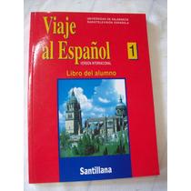 Viaje Al Espanol 1 - Libro Del Alumno - Santillana