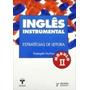 Ingles Instrumental Estrat.leitura - Volume Ii