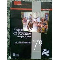 Historia Em Documento - Imagem E Texto 6°, 7º, 8° E 9° Anos