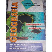 Geografia Geral E Do Brasil- Eustáquio De Sene- Moreira