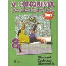 A Conquista Da Matemática 8 - Giovani Castrucci Giovanni Jr.