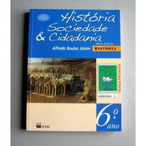 História Sociedade & Cidadania - 6.o Ano - A. Boulos Júnior