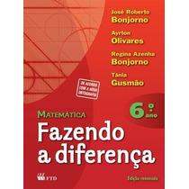 Livro Matemática Fazendo A Diferença 6º Ano Ed: Ftd
