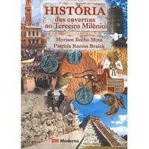 Livro História Das Cavernas Ao Terceiro Milênio Myriam Brech