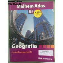 Livro Geografia O Mundo Desenvolvido 9º Ano Melhem Adas O
