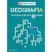 Geografia 8ª Série Projeto Radix - Livro Do Professor - Novo