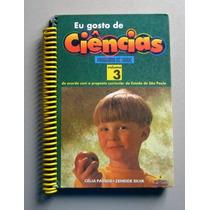 Eu Gosto De Ciências - 3 - Célia Passos - Zeneide Silva