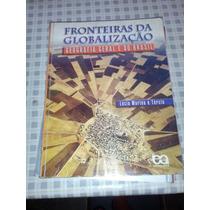 Livro Fronteiras Da Globalização Lucia Marina E Tércio