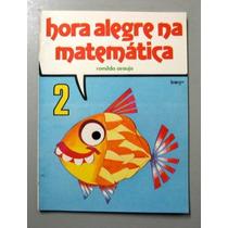 Hora Alegre Na Matemática - 2 - Romilda Araujo