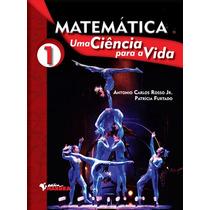 Matemática ¿ Uma Ciência Para A Vida ¿ Volume 1