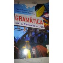 Gramática Texto,reflexão E Uso Volume Único