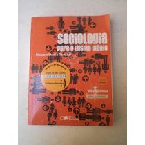 * Sociologia Para O Ensino Médio - Nelson Dacio Tomazi