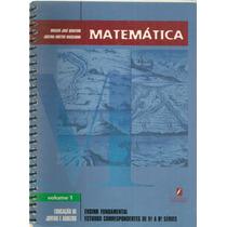 Matemática - Vol. 1 Educação De Jovens E Adultos 5ª A 8ª S