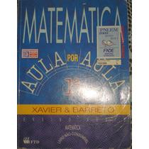 Matemática Aula Por Aula 1ºano Ensino Médio-xavier & Barreto