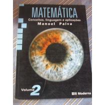 Matemática Conceitos, Linguagens E Aplicações Paiva Vol. 2