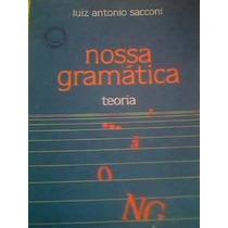 Nossa Gramatica Teoria - Luiz Antonio Sacconi