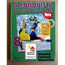 A Conquista Da Matemática 8 - Giovanni-castrucci-giovanni Jr