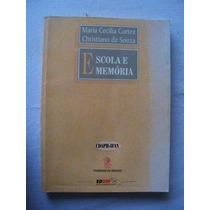 Maria Cecilia Cortez - Escola E Memória - Pedagogia