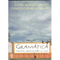 Gramática - Texto, Reflexão E Uso - William R. Cereja/ There
