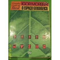 Igor Moreira- O Espaço Geográfico