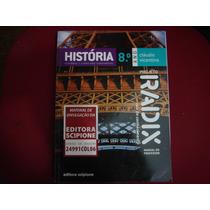 História Projeto Radix - 8º Ano - Raiz Do Conhecimento